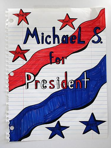 Michael S. for President , 2006			 Marker, acetate, Prismacolor on paper	 67 x 51 inches