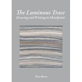 "Susan Schwalb's metalpoint piece will be on the cover of, ""The Luminous Trace: Drawing and Writing in Metalpoint"" by Thea Burns."