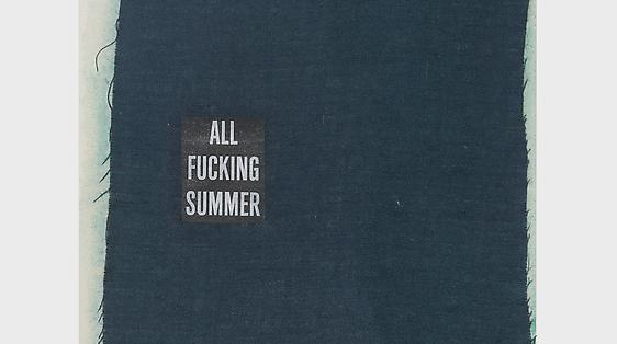 All F@*#ing Summer