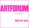 ARTFORUM, Best of 2013