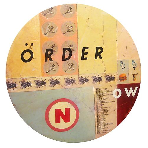Untitled (Order Now), 1999 Ink print and enamel on panel 23.75 inches in diameter