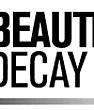 BEAUTIFUL DECAY -