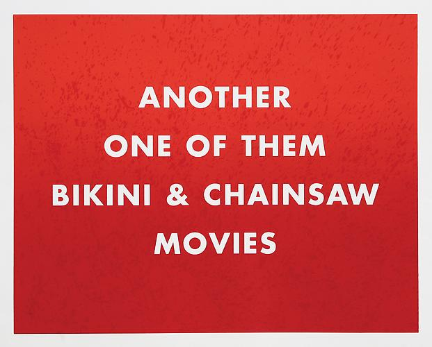 "Ed Ruscha ""Another one of them bikini and chainsaw movies,"" 2000 Screenprint on paper Ed. 15  28 x 34 inches"