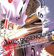 James Rosenquist: The Hole in the Middle of Time and the Hole in the Wallpaper