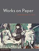 Works on Paper from Czanne to Freud