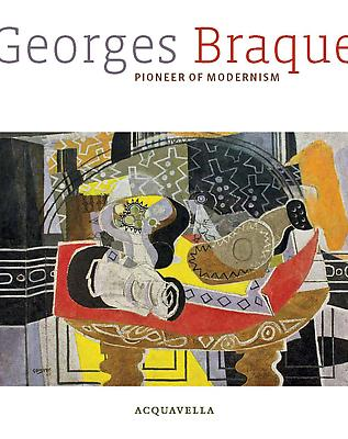 Georges Braque Pioneer of Modernism