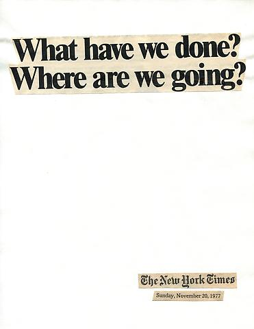 Cutting Out The New York Times, What have we done? Where are we going? (1977) Part 1 of 18, Toner ink on adhesive paper 11.02h x 7.87w in (27.99h x 19.99w cm)