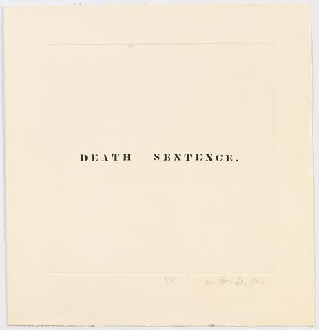 Death Sentence (1968) Etching on paper 24.75h x 23.75w in (62.9h x 60.3w cm)