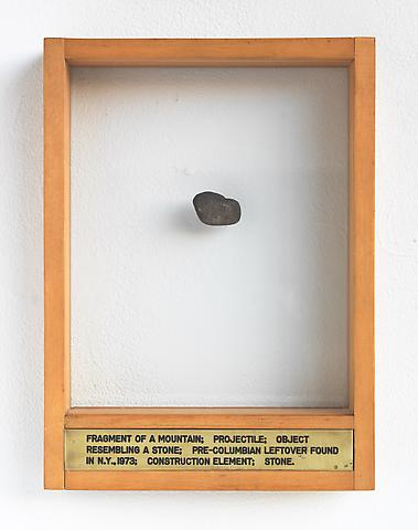 Luis Camnitzer; Fragment of a Mountain Projectile Object Resembling Stone; Pre-Columbian Leftover Found in N.Y., 1973; Construction Element; Stone (1973-1976) Mixed media; 13.5h x 9.88w x 2d in (34.29h x 25.1w x 5.08d cm)