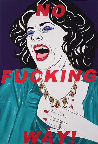 No Fucking Way: from the Liz Taylor Series (Who's Afraid of Viriginia Woolf) (2006) Acrylic and mixed media on canvas   90h x 60w in (228.6h x 152.4w cm)