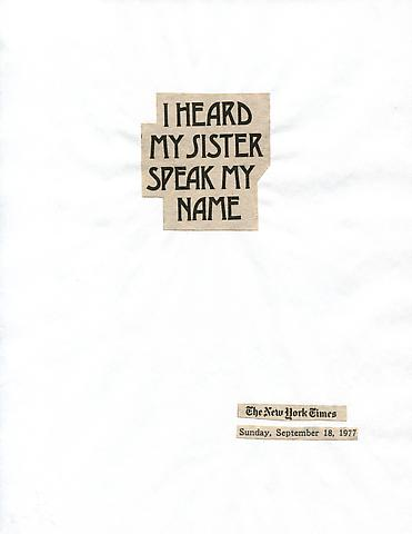Cutting Out the New York Times, I Heard My Sister Speak My Name (1977) Part 1 of 8, Toner ink on adhesive label paper 11.02h x 7.87w in (27.99h x 19.99w cm)