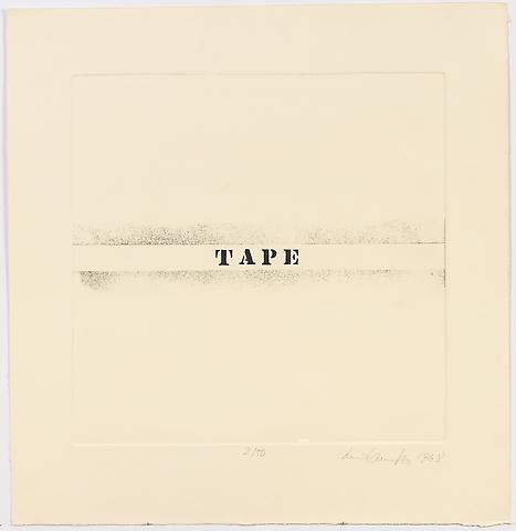 Tape (1968) Etching on paper 24.75h x 23w in (62.9h x 58.4w cm)