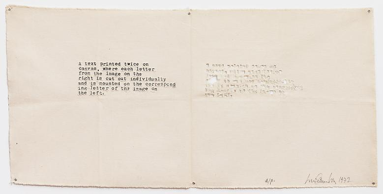 A Text Printed Twice on Canvas (1972) Silkscreen and cut out on canvas 2.1h x 39.4w in (5.33h x 100.08w cm)