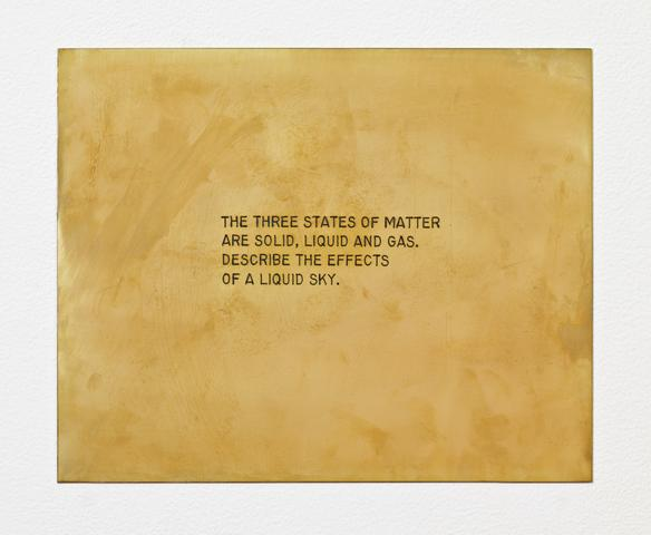 """The three states of matter are solid, liquid, and gas. Describe the effects of a liquid sky. From the series """"The Assignment Books"""" (2011) Brass plaque with digital print on vinyl, 7.5h x 9.5w x 0.06d in (19.1h x 24.1w x 0.2d cm)"""