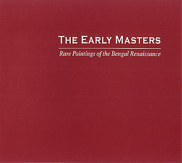 The Early Masters Rare Paintings of the Bengal Renaissance