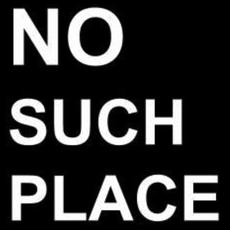 NO SUCH PLACE