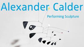 Alexander Calder: Performing Sculpture at Tate Modern