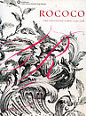 Rococo: The Continuing Curve, 1730 - 2008,