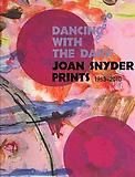 Dancing With The Dark: Joan Snyder Prints 1968-2010