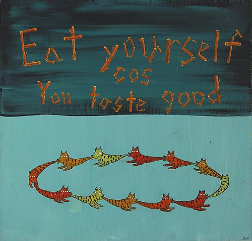 Eat yourself because you taste good Acrylic on board 20 x 21 cm 2008