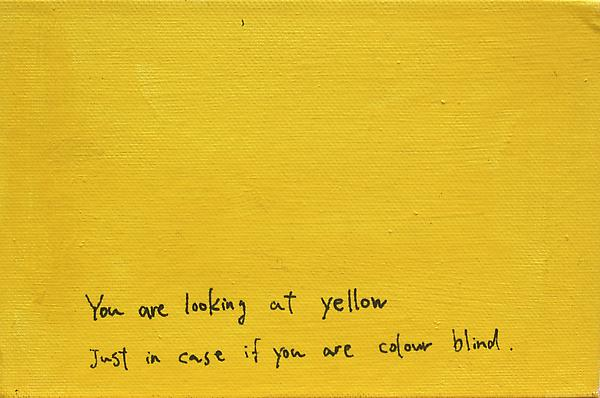 You're looking at yellow Oil on canvas board 10 x 15 cm 2007