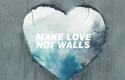 Make Love Not Walls