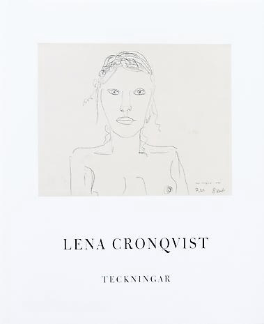 LENA CRONQVIST   - TECKNINGAR 1969 - 1979  Hardback 31 x 25 cm 125 pp Illustrated throughout Essay by Birgitta Trotzig Poems by Göran Tunström  Published by Galleri Lars Bohman 1995 Swedish ISBN 91-972370-0-0   Price: SEK 400