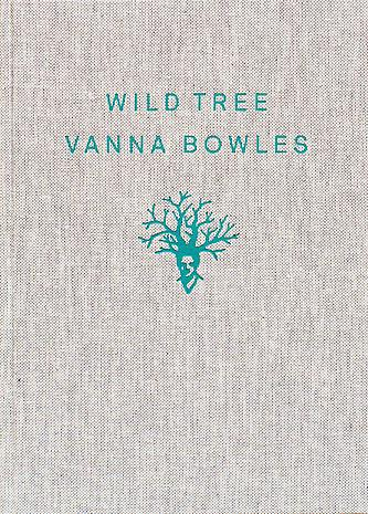 VANNA BOWLES - WILD TREE   Catalogue to the 2010 exhibition at Angelika Knäpper Gallery Text by Linn Cecile Ulvin Hardcover 24,5 x 17,5 cm 55 pp. Edition 500 Graphics by Bergen Published by Angelika Knäpper Gallery with the support of Hordaland Art Centre, Bergen, Norway Printed by Jernström Offset, 2010 ISBN 978-91-97955-5-8 Price: SEK 200