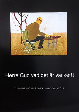 CLAES JURANDER - HERRE GUD VAD DET ÄR VACKERT!  DVD 10 min made in for the 2013 solo show at Lars Bohman Gallery  SEK 500