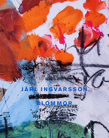 JARL INGVARSSON - Blommor  Paperback 30,5 x 24 cm  Illustrated throughout  Published by Lars Bohman Gallery 2007 Swedish ISBN 978-91-977157-1-3  Price: SEK 350