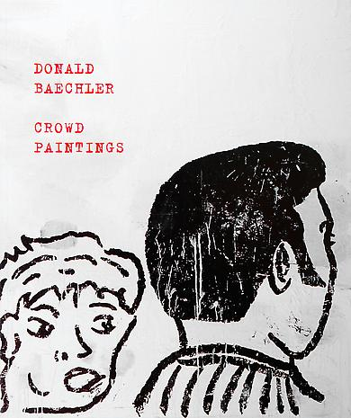 DONALD BAECHLER - CROWD PAINTINGS  Paperback 32 x 27 cm 45 pp Illustrated throughout Poems by David Greenberg  Published by Galleri Lars Bohman 1998 English Printed by Jernström Offset, Stockholm 1998 ISBN 91-972370-5-1   Price:SEK 200