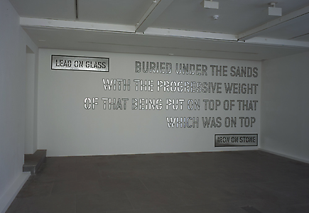 Lawrence Weiner  <i>LEAD ON GLASS, </i>2005 Language & the materials referred to Dimensions variable