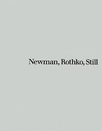 Newman, Rothko, Still