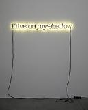 <i>Untitled (I live on my shadow)</i>, 2009 Neon and paint Edition of 5 and 1 artist's proof 4 x 56 inches (10.16 x 142.24 cm)
