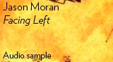 "Jason Moran - ""Facing Left"""