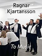 Ragnar Kjartansson To Music