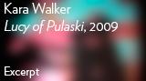 "Kara Walker - ""Lucy of Pulaski,"" 2009"