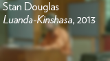 "Stan Douglas - ""Luanda-Kinshasa,"" 2013"