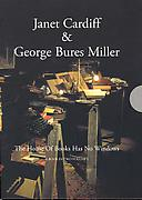 Janet Cardiff and George Bures Miller <i>The House of Books Has No Windows</i>