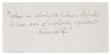 """Page 1 verso, 5 1/4 x 11 inches, inscribed: <i>""""When an alcoholic takes a drink it is an act of violence against himself""""</i>"""