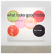 <i>what looks good today may not look good tomorrow</i> 2000 Acrylic on canvas 119 1/2 x 134 1/2 inches; 303 x 341 cm