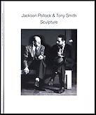 Jackson Pollock &amp; Tony Smith