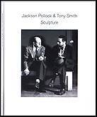 Jackson Pollock & Tony Smith