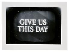 <i>Give us this Day</i> c. 1965 Vintage silver print 11 3/4 x 6 7/8 inches; 30 x 18 cm