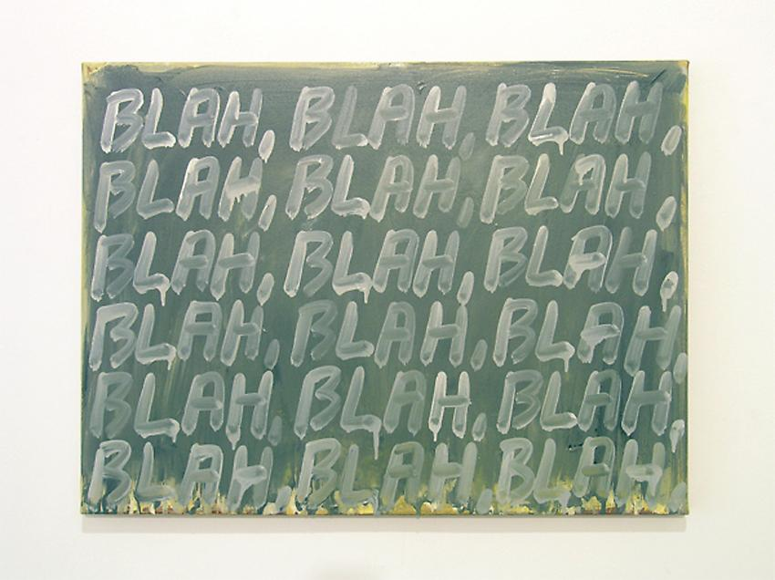 Mel Bochner<br />Blah, Blah, Blah<br />2008<br />oil on canvas<br />18 x 24 1/4 <br /> (42.7 x 61.6 cm)<br />