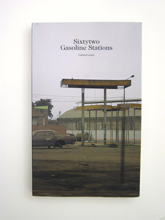 Gabriel lester: Sixtytwo Gasoline Stations 2007 edition of 10 8.75 x 5.5 inches/22.2 x 14 cm