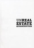 Unreal Estate Opportunites