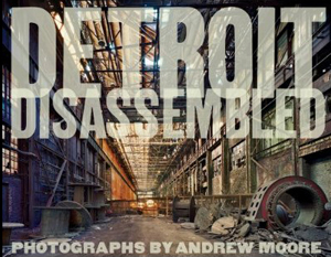 <em>Detroit Disassembled</em> monograph released by Damiani and the Akron Art Museum