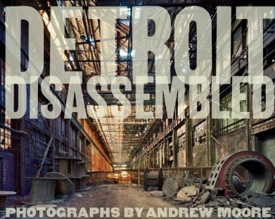 DETROIT DISASSEMBLED (2010) - Andrew Moore