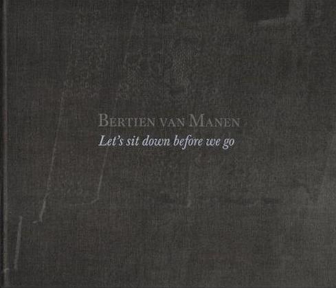 LET'S SIT DOWN BEFORE WE GO (2011) - Bertien Van Manen